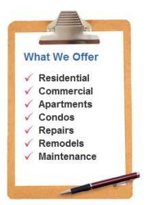 What We Offer - Residential Commercial Apartments Condos Repairs Remodles and Mantenance